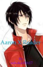 Aaron x reader : Phoenix Drop High by nekokaitlin17