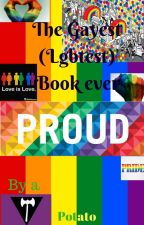 The Gayest (Lgbtest ) book Ever by Gaypatatoqueen