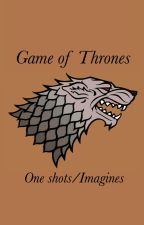 Game of Thrones - One Shots/Imagines (Completed) by laureniscrazy96
