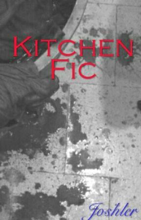 Kitchen Fic // Joshler by Nachoaverage__teen