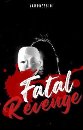 Fatal Revenge by Vampress101