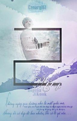 Đọc truyện [3Shots/ HopeGa/ JiKook] Mộng