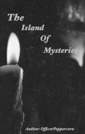 The Island of Mysteries by WhispersOfCruelHate