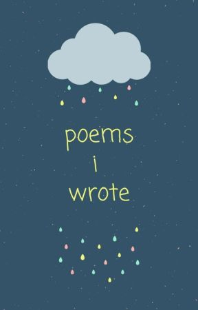 Poems I Wrote by FeatherMemories