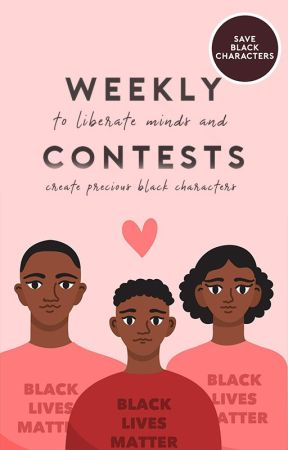 Weekly Contest [completed] by saveblackcharacters