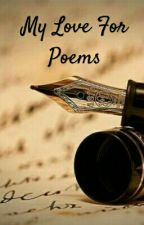 My love for poems by huggykrii