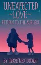 Unexpected Love: Return To The Surface | Sans x Reader by dacatnxtdoor