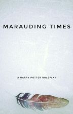 Marauding Times (HP Roleplay) by BitterWriterBi