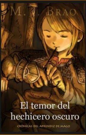 Crónicas del aprendiz de Mago: El temor del hechicero oscuro by MarcheLockheart