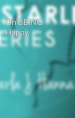 On BEING Happy by CarlaJHanna