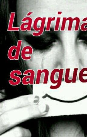Lágrimas De Sangue by grasielepgt