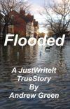 Flooded - A JustWriteIt TrueStory cover