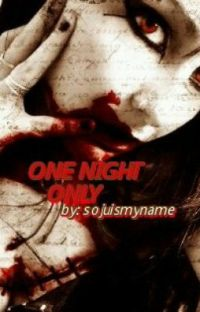 One Night Only [FINISHED] cover