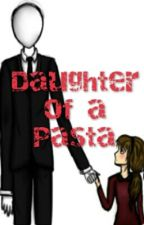 Daughter Of A Pasta by AngelHall6