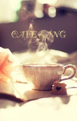Đọc truyện CAFE SÁNG