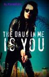 The Drug In Me Is You (Ronnie Radke Love Story) [COMPLETED] {1} cover