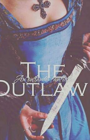 The Outlaw (Outlander Fanfiction With A Twist) by sbookaddict