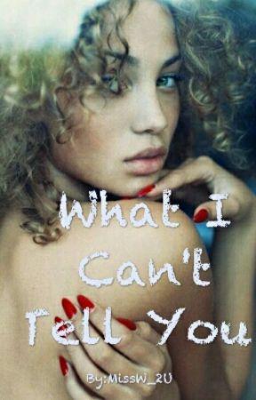 What I Can't Tell You (Short Story) by chocolatenxtdoor