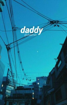 daddy ; exo ❀ by chaemin-