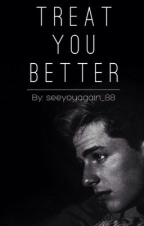 Treat You Better (Marlie) by seeyouagain_88