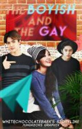 The Boyish And The Gay [COMPLETED] by whitechocolatebaek