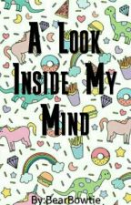 A Look Inside My Mind by Bear_Blankets
