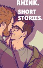 Rhink. Short stories. by xWriting4youx