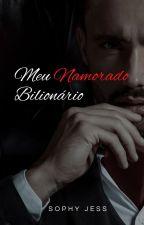 Meu namorado bilionário - VOLUME 1 - COMPLETO, de sophyjess