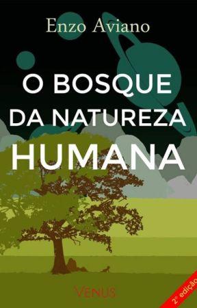 O Bosque da Natureza Humana by EnzoAviano