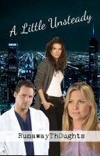 A Little Unsteady (A Grey's Anatomy Story) by RunawayTh0ughts