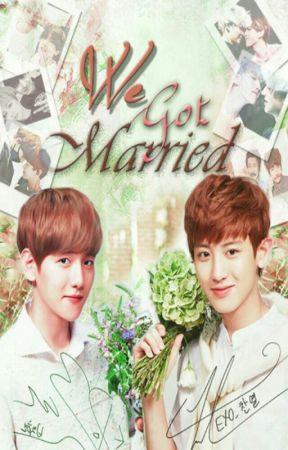 We Got Married by chanbaekxxie