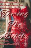 Taming the Bitch (COMPLETED) Wattys2018 cover