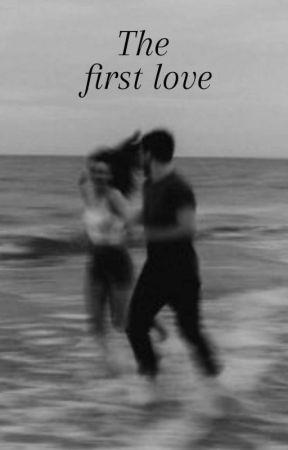The First Love 🖤  by Vasilikh11