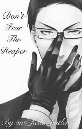 Don't Fear The Reaper  by one_hella_butler