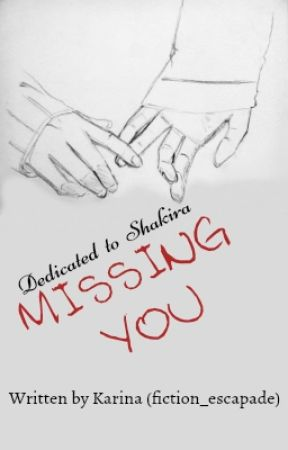 Missing You by Fiction_escapade