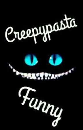 Creepypasta funny by SilviaSisi25