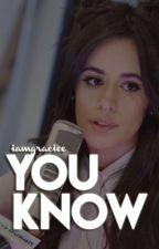 You Know (C.C / You) by iamgraciee
