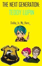 The Next Generation: Teddy Lupin by Dobby_Is_My_Hero_