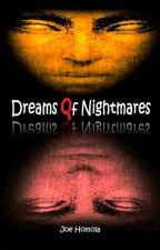 Dreams Qf Nightmares by JTHomola