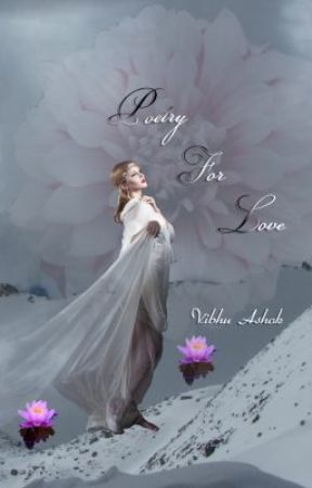 Poetry For Love by VibhuAshok