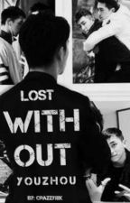 Lost Without YUZHOU by Crazzyjxk