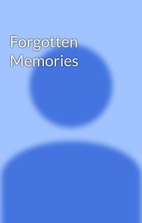 Forgotten Memories by NiccaAlcantara3