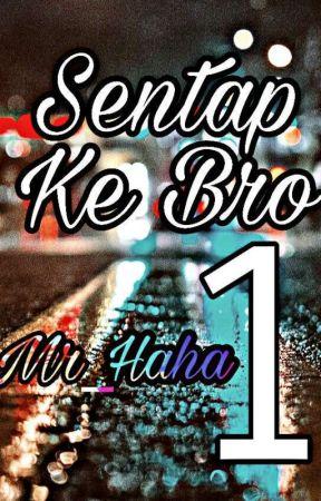 Sentap Ke Bro  by Mr_Haha