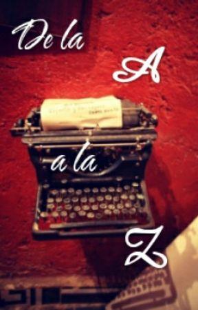 De la A a la Z by MarlenceMancet