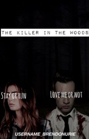 The killer in the woods-Brendon Urie story by username_brendonurie