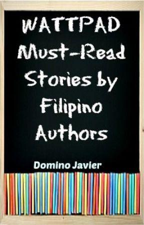 Wattpad Must-Read Stories by Filipino Authors by dominojavier