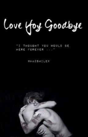 Love You Goodbye [l.s] by hazsmilex