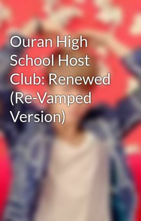 Ouran High School Host Club: Renewed (Re-Vamped Version) by TheMajesticPear