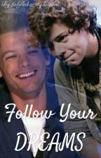 Follow Your Dreams {Larry Stylinson} by fabflake_stylinson