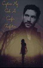 Capture My Soul: A Lucifer Fanfiction by poptastic749